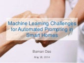 Machine Learning Challenges For Automated Prompting In Smart Homes
