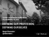 Defining Our Profession, Defining Ourselves
