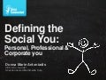 Defining the Social You: Personal You vs. Professional You vs. Corporate You