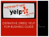 Definitive (free) yelp for business...