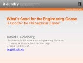 What's Good for the Engineering Goo...