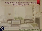 Delightful French Quarter Traditional Interior  Ideas for Living Room!