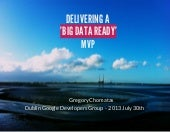 Delivering a 'Big Data Ready' minimum viable product