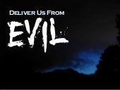 Deliver us from Evil - Introduction