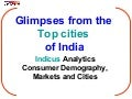 Consumer Demography and Markets in Top cities of IndiaTop Cities Of India