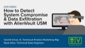 How to Detect System Compromise & Data Exfiltration with AlienVault USM