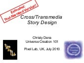 Cross/Transmedia Story Design