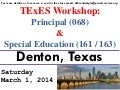 TExES Workshop (Principal [068] and Special Education [161/163] - Sat March 1, 2014
