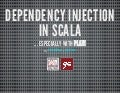 Dependency injection in scala