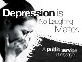 Depression: It's No Laughing Matter