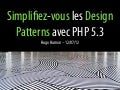 Design Patterns avec PHP 5.3, Symfony et Pimple