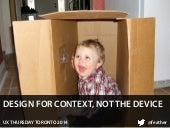 Designing for context not the device