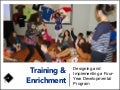 Training and Enrichment: Designing and Implementing A Four-Year Developmental Program