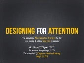 Designing for Attention Singapore M...