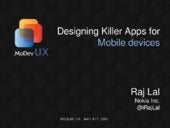 Designing Killer Apps for Mobile Devices ModevUX May 9 2013 mclean VA - @iRajLal