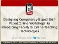 Designing Competency-Based Self-Paced Online Workshops for Introducing Faculty to Online Teaching Technologies