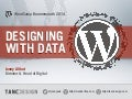 WordCamp Bournemouth 2014 - Designing with data in WordPress
