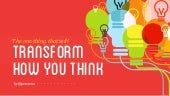 Design Thinking: Transform the Way You Think