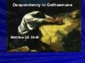 Despondency in Gethsemane