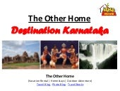 Destination karnataka - The Other Home