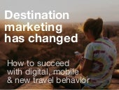 Destination marketing has changed -...