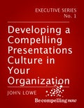 Developing a compelling presentations culture e book