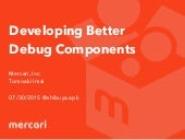 Developing better debug_components