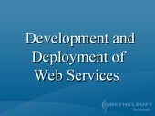 Developmeant and deployment of webs...