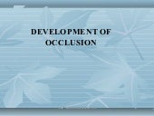 Development of occlusion 1 /certifi...