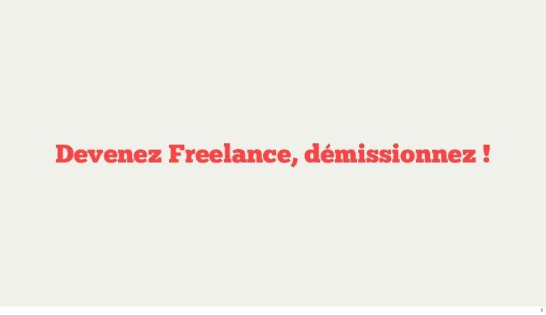 Devenez Freelance, démissionnez !