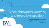 When Developers Operate and Operators Develop