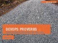 DevOps Proverbs - DevOps Wisdom, Principles and Practices