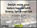 DevQA: make your testers happier with Groovy, Spock and Geb
