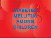 Diabetes Mellitus Among Children