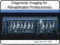 Foundations of Diagnostic Imaging for Physical Therapist