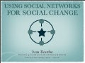 Using Social Networks for Social Change: Facebook, MySpace and More