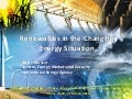 Renewables in the Changing Energy Situation
