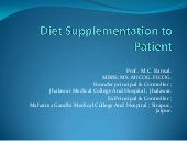 Diet supplementation to patient