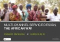 Multi-channel service design, the African way (EURO IA 2012 version)