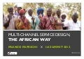 A Different Grid: Multi-Channel Service Design, the African Way (IA Summit 2012)