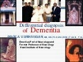 Differential diagnosis of dementia