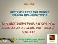 Differentiating features of gifted children and dealing with high IQ societies