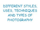 Different styles and types of photo...