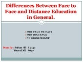 Diffrences between face to face and...