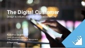 The digital customer - Design to influence experiences and behaviors
