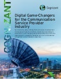 Digital Game-Changers for the Communication Service Provider Industry
