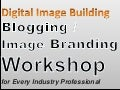 Digital Image Building Blogging Workshop for Top Executives