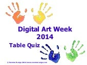Digital Art Week 2014 Table Quiz