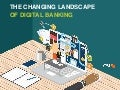 The Changing Landscape of Digital Banking