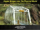 Digital Bridges Into a Physical Wor...